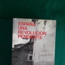 Libros de segunda mano: ESPAÑA UNA REVOLUCION PENDIENTE. Lote 118239463