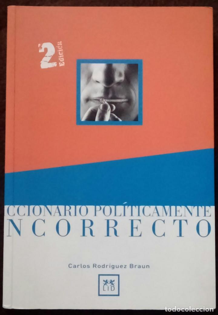 DICCIONARIO POLÍTICAMENTE INCORRECTO (RODRÍGUEZ BRAUN, CARLOS) (Libros de Segunda Mano - Pensamiento - Política)