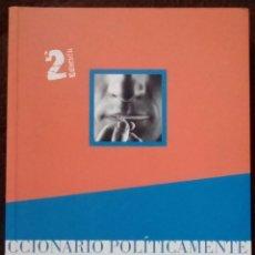 Libros de segunda mano: DICCIONARIO POLÍTICAMENTE INCORRECTO (RODRÍGUEZ BRAUN, CARLOS). Lote 118364171
