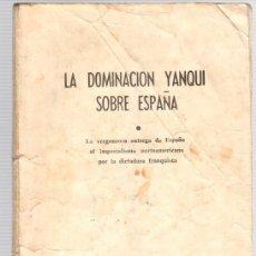 Libros de segunda mano: LA DOMINACION YANQUI SOBRE ESPAÑA. AÑO 1953. Lote 118529023