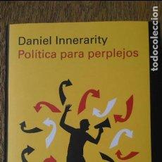 Libros de segunda mano: POLÍTICA PARA PERPLEJOS. DANIEL INNERARITY, 2018. Lote 118688311