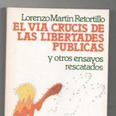 Libros de segunda mano: EL VÍA CRUCIS DE LAS LIBERTADES PÚBLICAS, LORENZO MARTÍN RETORTILLO. Lote 118768752