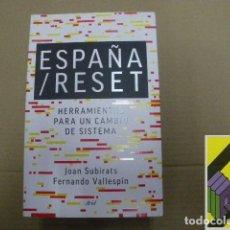 Libros de segunda mano: SUBIRATS, JOAN/ VALLESPIN, FERNANDO: ESPAÑA/RESET. HERRAMIENTAS PARA UN CAMBIO DE SISTEMA. Lote 118889971