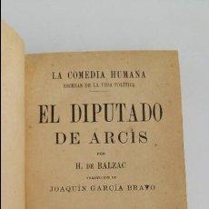 Libros de segunda mano: EL DIPUTADO DE ARCIS, H DE BALZAC. LA COMEDIA HUMANA ESCENAS DE LA VIDA POLITICA. Lote 119106767