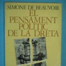Libros de segunda mano: EL PENSAMENT POLITIC DE LA DRETA - SIMONE DE BEAUVOIR , EDICIONS 62, 1968, 1ª EDICIO (BON ESTAT). Lote 119284119
