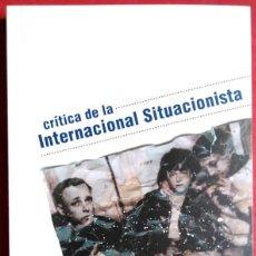 Libros de segunda mano: VV. AA. . CRÍTICA DE LA INTERNACIONAL SITUACIONISTA. Lote 119351111