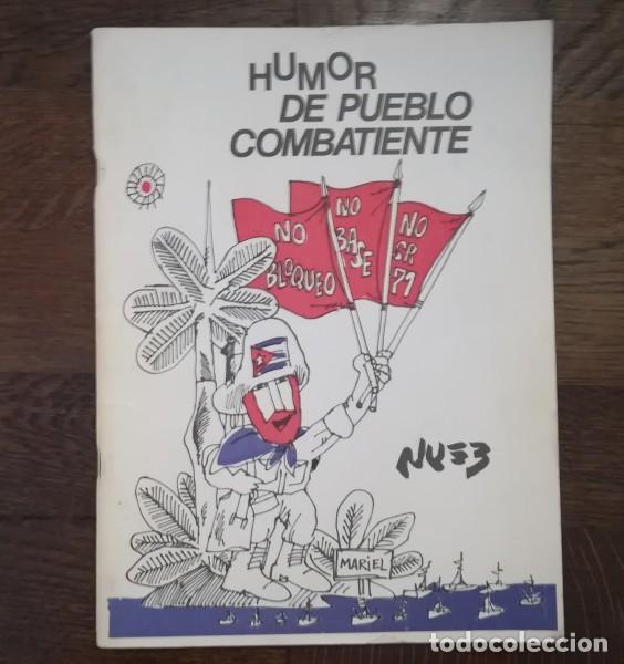 HUMOR DE PUEBLO COMBATIENTE, NUEZ. EDITORA POLITICA 1980 LA HABANA CUBA. FIDEL CASTRO COMIC (Libros de Segunda Mano - Pensamiento - Política)