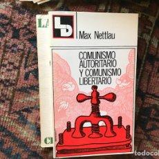 Libros de segunda mano: COMUNISMO AUTORITARIO Y COMUNISMO LIBERTARIO. MAX NETTLAN. Lote 119507932