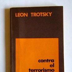 Libri di seconda mano: CONTRA EL TERRORISMO - LEON TROTSKY - EDICIONES PLUMA. ARGENTINA. 1975. Lote 120084615