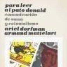 Libros de segunda mano: PARA LEER AL PATO DONALD (DORFMAN, ARIEL ; MATTELART, ARMAND). Lote 120111423
