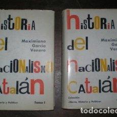 Libros de segunda mano: GARCIA VENERO, MAXIMIANO: HISTORIA DEL NACIONALISMO CATALAN (SEGUNDA EDICIÓN DEFINITIVA) 2 VOLS.. Lote 62884392