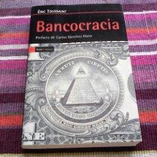 Libros de segunda mano: BANCOCRACIA ÉRIC TOUSSAINT PREFACIO DE CARLOS SÁNCHEZ MATO ICARIA 2014 1ª EDICIÓN. Lote 120628023
