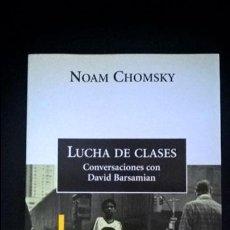 Libros de segunda mano: LUCHA DE CLASES. CONVERSACIONES CON DAVID BARSAMIAN. NOAM CHOMSKY. CRITICA 1997. . Lote 120826591