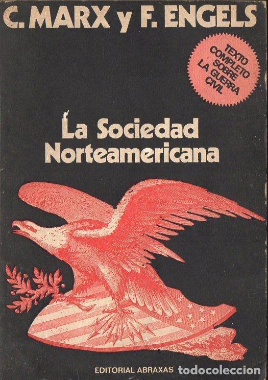 MARX Y ENGELS : LA SOCIEDAD NORTEAMERICANA (ABRAXAS, 1973) (Libros de Segunda Mano - Pensamiento - Política)