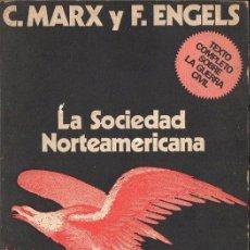 Libros de segunda mano: MARX Y ENGELS : LA SOCIEDAD NORTEAMERICANA (ABRAXAS, 1973) . Lote 153082278