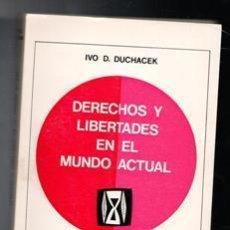 Libros de segunda mano: DERECHOS Y LIBERTADES EN EL MUNDO ACTUAL, IVO D. DUCHACEK. Lote 120870548