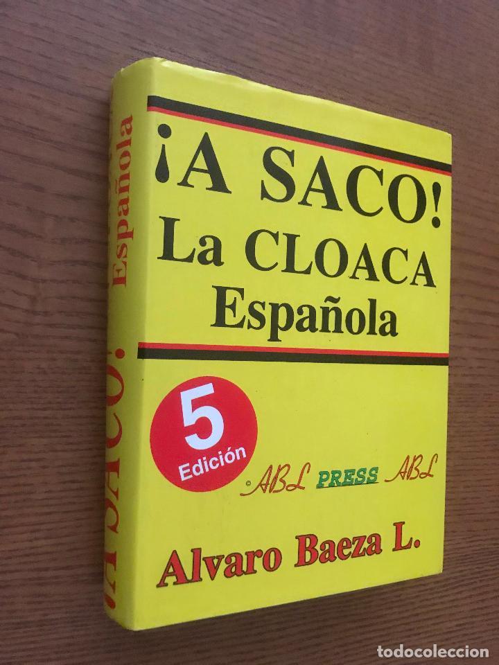 ¡A SACO! LA CLOACA DE ESPAÑA. BAEZA L. ÁLVARO (Libros de Segunda Mano - Pensamiento - Política)