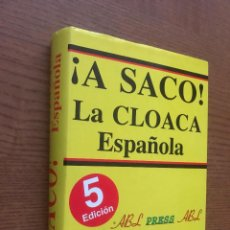 Libros de segunda mano: ¡A SACO! LA CLOACA DE ESPAÑA. BAEZA L. ÁLVARO. Lote 121034891