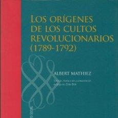 Livros em segunda mão: LOS ORÍGENES DE LOS CULTOS REVOLUCIONARIOS (1789-1792) / ALBERT MATHIEZ. Lote 176545432