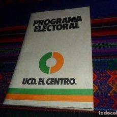 Libros de segunda mano: LANDELINO LAVILLA. PROGRAMA ELECTORAL UCD. EL CENTRO. 1982. UNIÓN DE CENTRO DEMOCRÁTICO. BE. RARO.. Lote 121596295