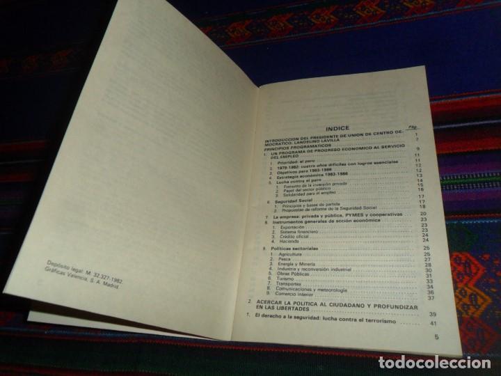 Libros de segunda mano: LANDELINO LAVILLA. PROGRAMA ELECTORAL UCD. EL CENTRO. 1982. UNIÓN DE CENTRO DEMOCRÁTICO. BE. RARO. - Foto 3 - 121596295