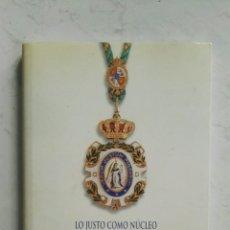 Libros de segunda mano: LO JUSTO COMO NUCLEO DE LAS CIENCIAS MORALES Y POLÍTICAS. Lote 121672812