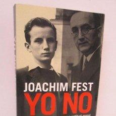 Libros de segunda mano: JOACHIM FEST. YO NO. EL RECHAZO DEL NAZISMO COMO ACTITUD MORAL. TAURUS 2007. VER FOTOS. Lote 121740547