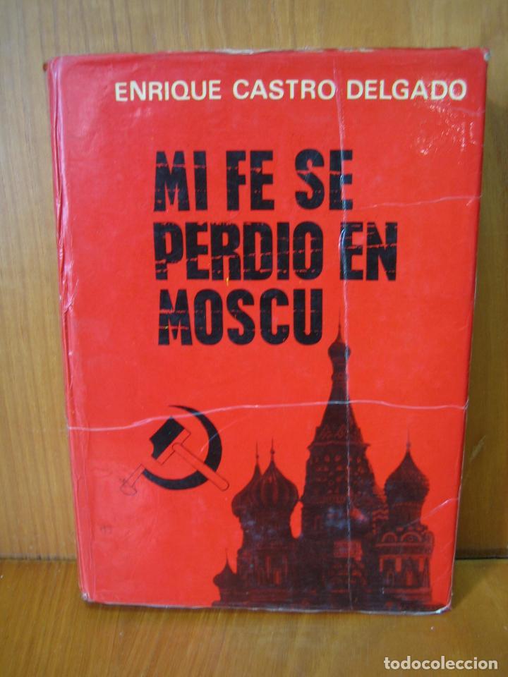 MI FE SE PERDIÓ EN MOSCÚ 1964 (Libros de Segunda Mano - Pensamiento - Política)