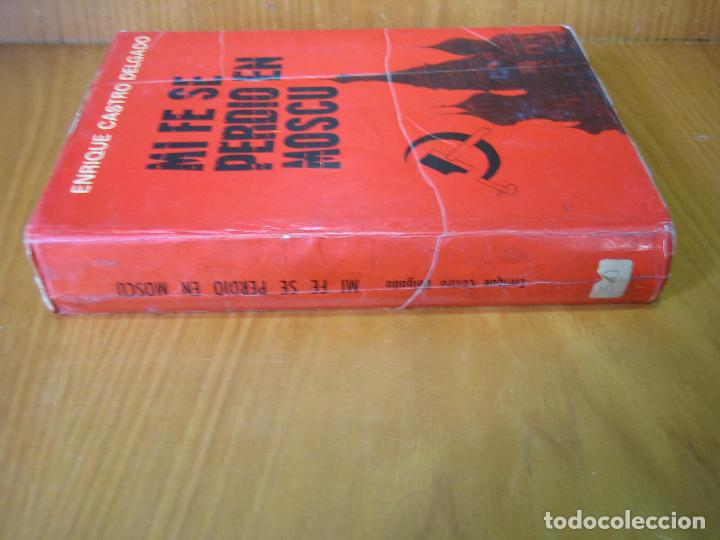 Libros de segunda mano: Mi fe se perdió en Moscú 1964 - Foto 2 - 121816655
