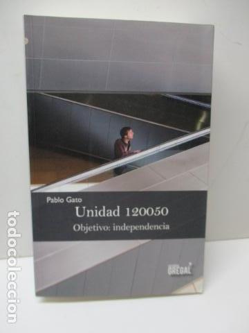 UNIDAD 120050. OBJETIVO: INDEPENDENCIA DE PABLO GATO - COMO NUEVO (Libros de Segunda Mano - Pensamiento - Política)