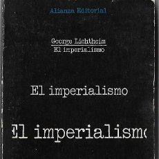 Libros de segunda mano: GEORGE LICHTHEIN EL IMPERIALISMO ALIANZA EDITORIAL MADRID 1972. Lote 121854211