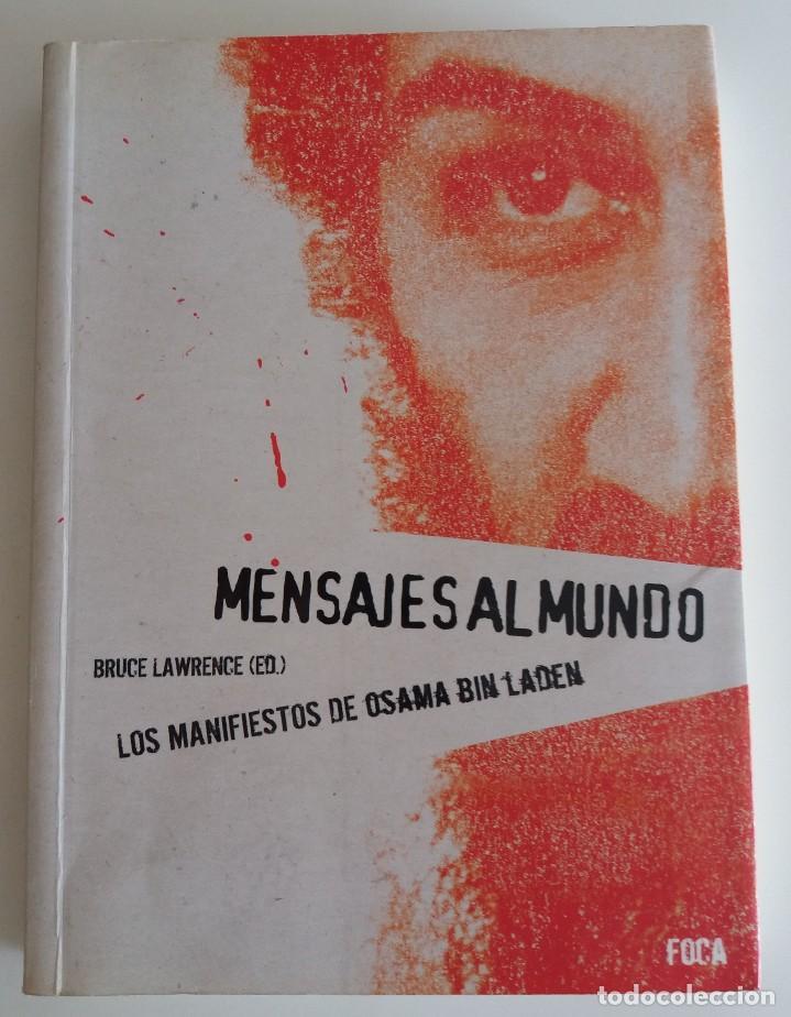 MENSAJES AL MUNDO. LOS MANIFIESTOS DE OSAMA BIN LADEN - LAWRENCE, BRUCE (ED) (Libros de Segunda Mano - Pensamiento - Política)