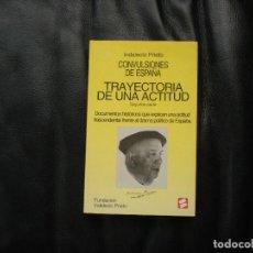 Libros de segunda mano: INDALECIO PRIETO. CONVULSIONES DE ESPAÑA. TRAYECTORIA DE UNA ACTITUD. PRIMERA PARTE. 1977. Lote 122142375