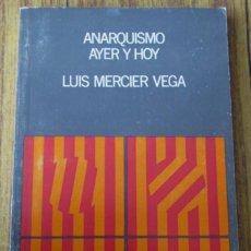 Libros de segunda mano: ANARQUISMO AYER Y HOY - POR LUIS MERCIER VEGA - ED. MONTE ÁVILA 1970 . Lote 122228351