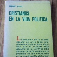 Libros de segunda mano: CRISTIANOS EN LA VIDA POLITICA - POR MANUEL USEROS - ED. SÍGUEME 1971 . Lote 122229031