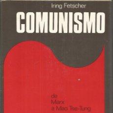 Libros de segunda mano: IRING FETSCHER. COMUNISMO. DE MARX A MAO TSE-TUNG. Lote 122275907