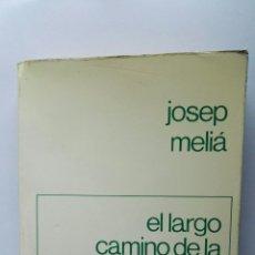 Libros de segunda mano: EL LARGO CAMINO DE LA APERTURA JOSEP MELIÁ. Lote 122291288