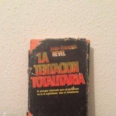 Libros de segunda mano: JF REVEL: LA TENTACIÓN TOTALITARIA . Lote 122570539