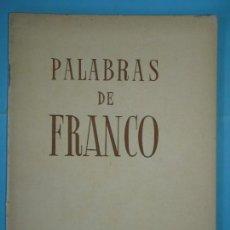 Libros de segunda mano: PALABRAS DE FRANCO (1936 - 1937) I AÑO TRIUNFAL - EDITORIA NACIONAL, BILBAO, 1937 (EN BUEN ESTADO). Lote 123335111