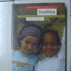 Libros de segunda mano: EURÁFRICA, DE MARIO MARAZZITI Y ANDREA RICCARDI. ICARIA, 2005. Lote 123399583