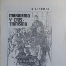 Libros de segunda mano: MARXISMO Y CRISTIANISMO / RICARDO ALBERDI . CUADERNOS DE ESTUDIO Y DEBATE. Lote 123600599
