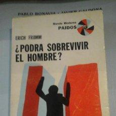 Libros de segunda mano: ERICH FROMM: ¿PODRÁ SOBREVIVIR EL HOMBRE? (BUENOS AIRES, 1978). Lote 124135639