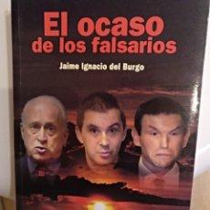 Libros de segunda mano: EL OCASO DE LOS FALSARIOS JAIME IGNACIO DEL BURGO. Lote 124453671