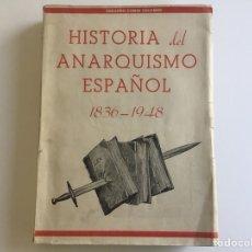 Libros de segunda mano: HISTORIA DEL ANARQUISMO ESPAÑOL 1836-1948, POR EDUARDO COMÍN COLOMER, 430 PÁG.. Lote 124454980