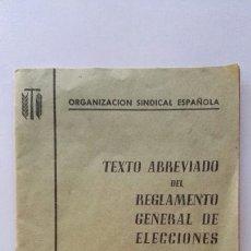 Libros de segunda mano: TEXTO ABREVIADO DEL REGLAMENTO GENERAL DE ELECCIONES SINDICALES 1963. Lote 124564840