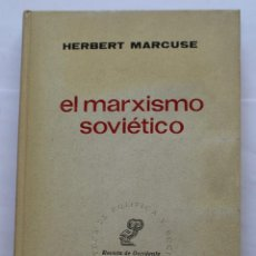 Libros de segunda mano: HERBERT MARCUSE - EL MARXISMO SOVIETICO - REVISTA DE OCCIDENTE ED. 1967. Lote 124622391