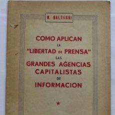 Libros de segunda mano: COMO APLICAR LA LIBERTAD DE PRENSA GRANDES AGENCIAS CAPITALISTAS DE INFORMACION-E.NUESTRA BANDERA. Lote 124627671