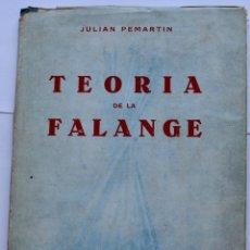 Libros de segunda mano: TEORIA DE LA FALANGE -JULIAN PEMARTIN- EDITORA NACIONAL MADRID 1942. Lote 124629019