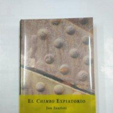 Libros de segunda mano: EL CHIMBO EXPIATORIO (LA INVENCIÓN DE LA TRADICIÓN BILBAINA. 1876-1939.- JON JUARISTI. TDK347. Lote 124918987