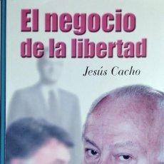 Libros de segunda mano: EL NEGOCIO DE LA LIBERTAD / JESÚS CACHO. MADRID : FOCA, 1999.. Lote 125095627
